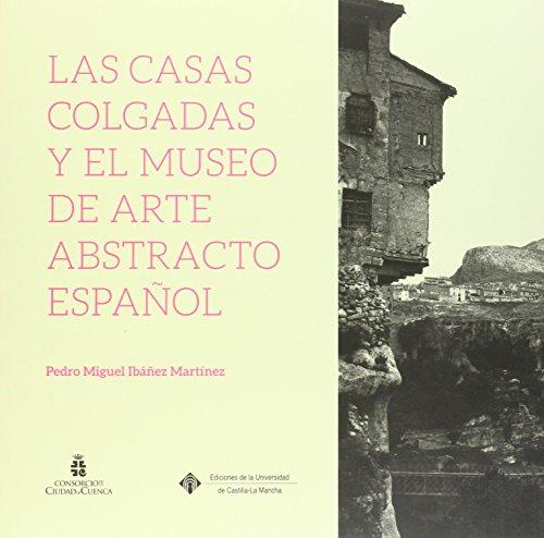 Las Casas Colgadas y el Museo de Arte Abstracto Español: 141 (COEDICIONES)