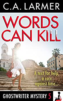 [C.A. Larmer]のWords Can Kill (A Ghostwriter Mystery Book 5) (English Edition)