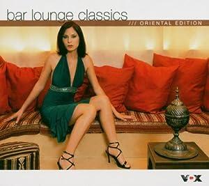 Bar Lounge Classics – Oriental Edition