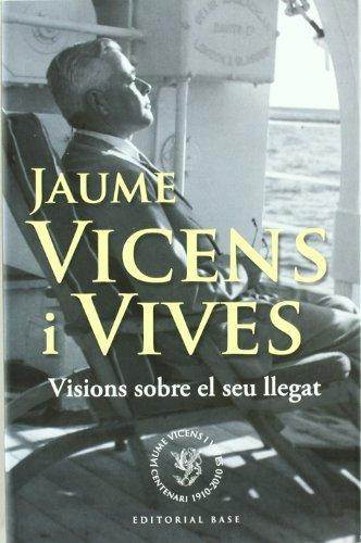 Jaume Vicens i Vives: Visions sobre el seu llegat: 69 (Base Històrica)