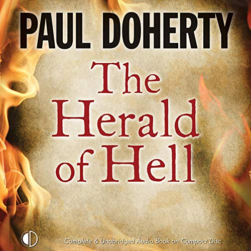 The Herald of Hell                   By:                                                                                                                                 Paul Doherty                               Narrated by:                                                                                                                                 Terry Wale                      Length: 9 hrs and 51 mins     4 ratings     Overall 4.0