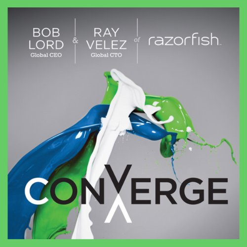 Converge     Transforming Business at the Intersection of Marketing and Technology              By:                                                                                                                                 Bob Lord,                                                                                        Ray Velez                               Narrated by:                                                                                                                                 Michael Butler Murray                      Length: 7 hrs and 8 mins     1 rating     Overall 3.0