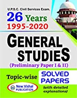 26 Years UPSC IAS General Studies Prelims Topic-wise Solved Papers 1 & 2 (1995-2020) with detailed explanations