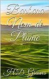Barbara Nom de Plume (English Edition)
