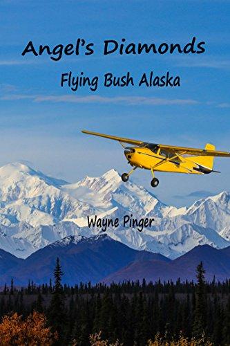 Angel's Diamonds: Piloting Alaska (Angel's Alaska Book 1) (English Edition)