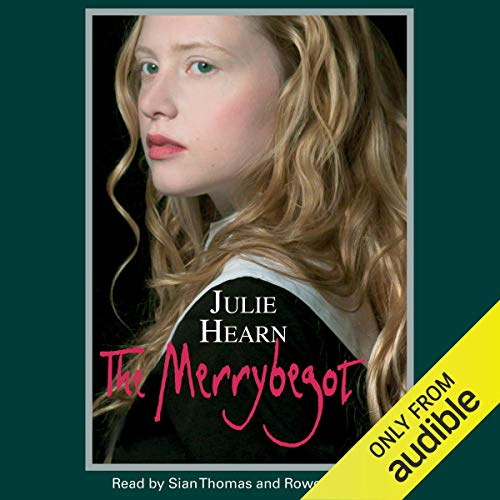 The Merrybegot                   By:                                                                                                                                 Julie Hearn                               Narrated by:                                                                                                                                 Sian Thomas,                                                                                        Rowena Cooper                      Length: 7 hrs and 42 mins     7 ratings     Overall 4.7