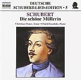 Deutsche Schubert-Lied-Edition Vol. 5 (Die schöne Müllerin) - hristian Elsner