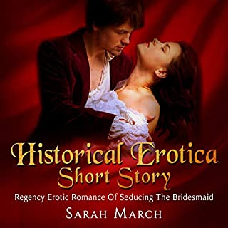 Historical Erotica Short Story: Regency Erotic Romance of Seducing the Bridesmaid cover art
