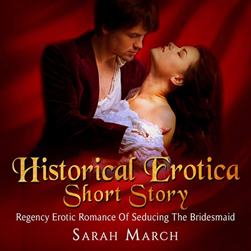 Historical Erotica Short Story: Regency Erotic Romance of Seducing the Bridesmaid Titelbild