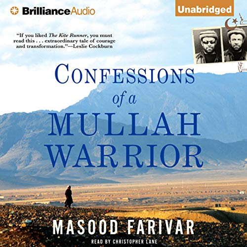 Confessions of a Mullah Warrior                   By:                                                                                                                                 Masood Farivar                               Narrated by:                                                                                                                                 Christopher Lane                      Length: 10 hrs and 36 mins     25 ratings     Overall 3.9