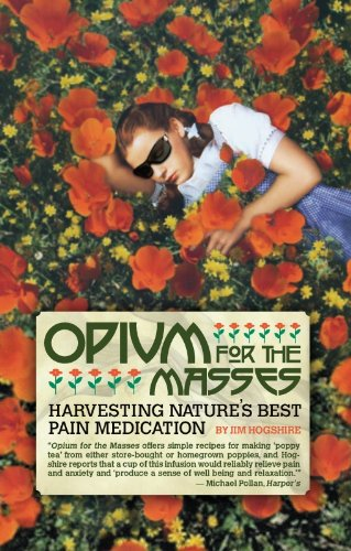 Opium for the Masses: Harvesting Nature's Best Pain Medication (English Edition)