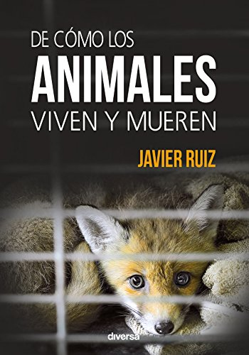 De cómo los animales viven y mueren (Conciencia nº 1)