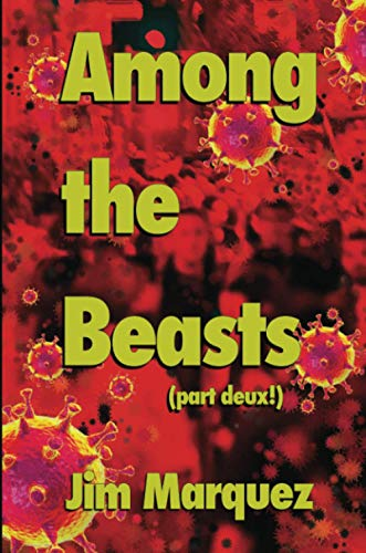 Among the Beasts: Coronavirus Edition-Part Deux!