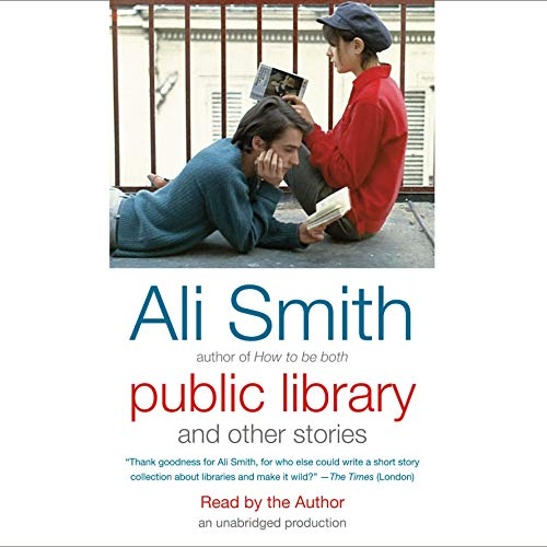 Public Library and Other Stories                   By:                                                                                                                                 Ali Smith                               Narrated by:                                                                                                                                 Ali Smith                      Length: 4 hrs and 13 mins     1 rating     Overall 3.0