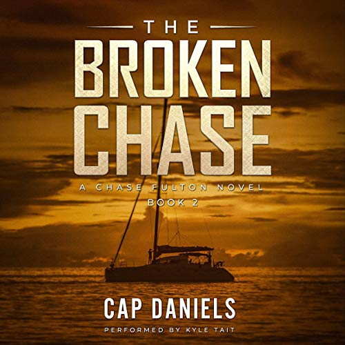 The Broken Chase     Chase Fulton Novels, Book 2              By:                                                                                                                                 Cap Daniels                               Narrated by:                                                                                                                                 Kyle Tait                      Length: 7 hrs and 50 mins     61 ratings     Overall 4.3
