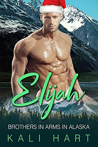 Elijah: A Mountain Man Curvy Woman Romance (Brothers in Arms in Alaska Book 13) (English Edition)