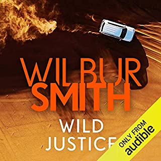 Wild Justice                   By:                                                                                                                                 Wilbur Smith                               Narrated by:                                                                                                                                 Joe Jameson                      Length: 15 hrs and 59 mins     6 ratings     Overall 4.7