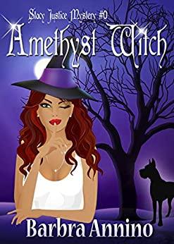 Amethyst Witch (A Stacy Justice Mystery Book 0) by [Barbra Annino]