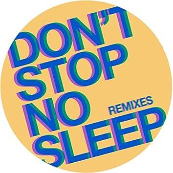 Don't Stop No Sleep (Remixes)