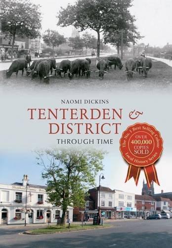 By Naomi Dickins Tenterden & District Through Time