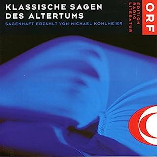 Klassische Sagen des Altertums 1                   Autor:                                                                                                                                 Michael Köhlmeier                               Sprecher:                                                                                                                                 Michael Köhlmeier                      Spieldauer: 5 Std. und 27 Min.     81 Bewertungen     Gesamt 4,9