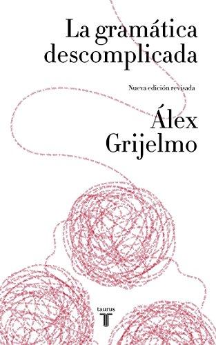 La gramática descomplicada (nueva edición revisada) (Lenguaje)
