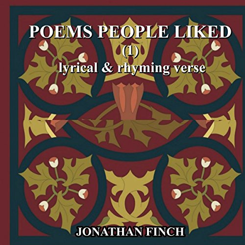 Poems People Liked (1)     Lyrical & Rhyming Verse              By:                                                                                                                                 Jonathan Finch                               Narrated by:                                                                                                                                 Tom Miller                      Length: 33 mins     1 rating     Overall 5.0
