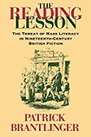 The Reading Lesson: The Threat of Mass Literacy in Nineteenth-Century British Fiction by Patrick M. Brantlinger(1998-12-22)
