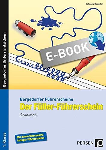Der Füller-Führerschein - Grundschrift: 1. und 2. Klasse (Bergedorfer® Führerscheine)