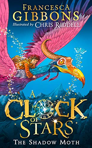 A Clock of Stars: The Shadow Moth by [Francesca Gibbons, Chris Riddell]