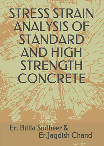 STRESS STRAIN ANALYSIS OF STANDARD AND HIGH STRENGTH CONCRETE