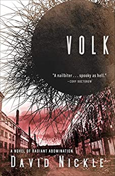 Volk: A Novel of Radiant Abomination (The Book of the Juke Series 2) by [David Nickle]