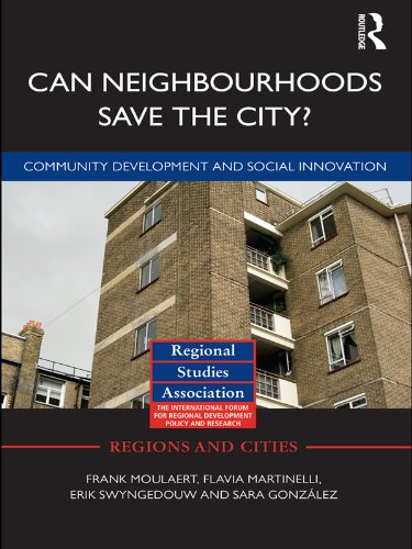 Can Neighbourhoods Save the City?: Community Development and Social Innovation (Regions and Cities Book 39)