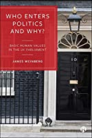 Who Enters Politics and Why?: Basic Human Values in the Uk Parliament