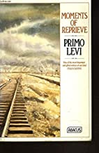 If This is a Man: Remembering Auschwitz. A 3-in-1 Volume: Survival in Auschwitz, the Reawakening, Moments of Reprieve