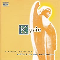 Kyrie: Classical Music Reflection & Meditation
