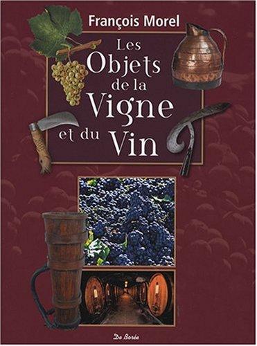 Objets de la Vigne et du Vin (les)