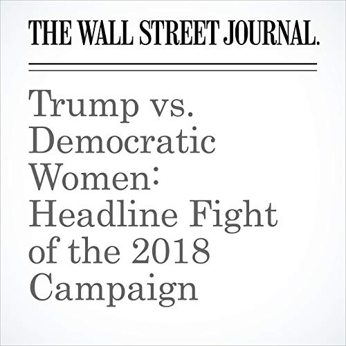 Trump vs. Democratic Women: Headline Fight of the 2018 Campaign audiobook cover art