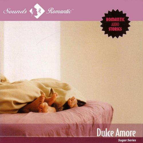Erotica - Sugar Series -Dulce Amore [Explicit]