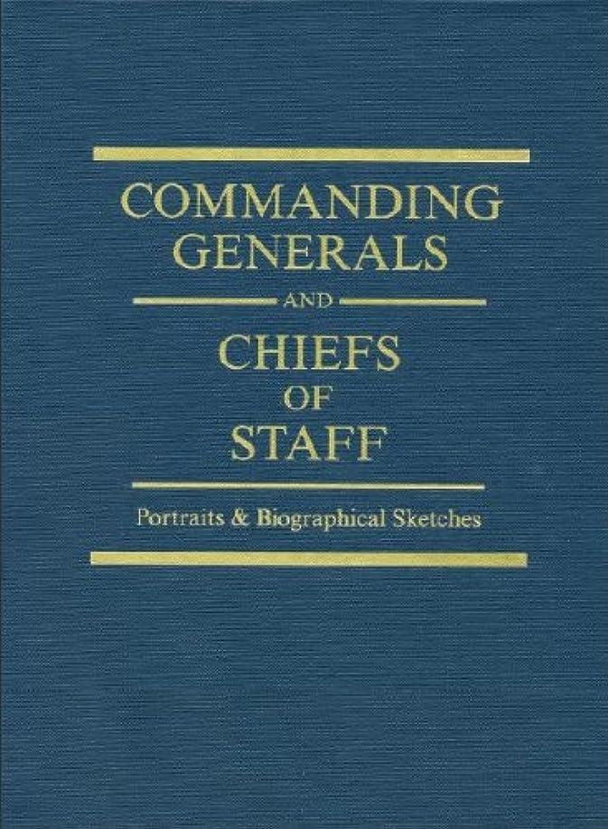 容量バケット乗り出すCommanding Generals and Chiefs of Staff, 1775-1995, Portraits and Biographical Sketches of the Army's Senior Officer (2010 Edition) (English Edition)