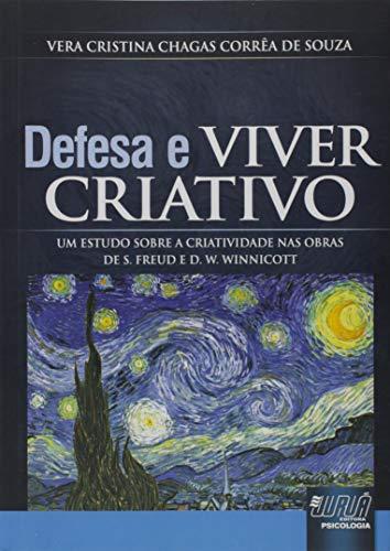 Defesa e Viver Criativo - Um Estudo sobre a Criatividade nas Obras de S. Freud e D. W. Winnicott