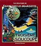 Les aventures de Fripounet et Marisette, Tome 11 - La troisième soucoupe