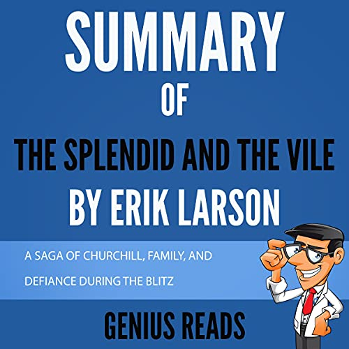 Summary of The Splendid and the Vile by Erik Larson Audiobook By Genius Reads cover art