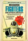 An Illustrated Guide to Modern Fighters and Attack Aircraft: Featuring 20 New Aircraft (Arco Military Book)
