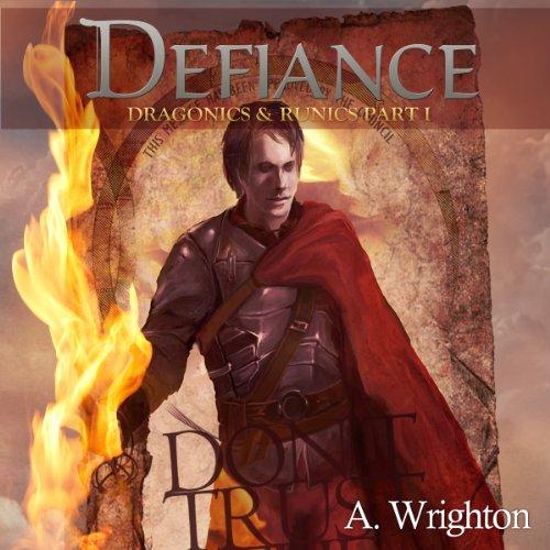 Defiance: Dragonics & Runics Part I (Volume 1) cover art
