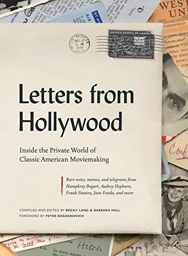 Letters from Hollywood: Inside the Private World of Classic American Movemaking