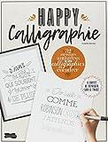 Happy calligraphie - 32 messages antistress prêts à calligraphier et à encadrer