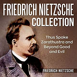 Friedrich Nietzsche Collection: Thus Spoke Zarathustra and Beyond Good and Evil audiobook cover art