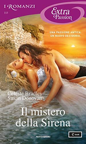 Il mistero della Sirena (I Romanzi Extra Passion) di [Celeste Bradley, Susan Donovan]
