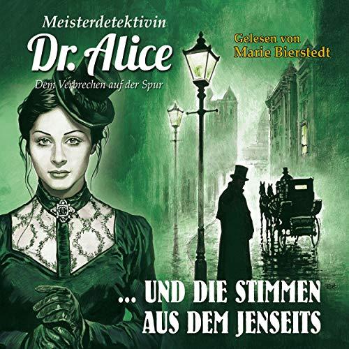 Meisterdetektivin Dr. Alice und die Stimmen aus dem Jenseits cover art